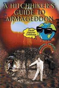 The Hitchhikers Guide to Armageddon by David Hatcher Childress